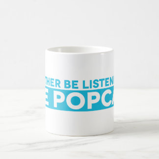 I'd Rather Be Listening to The Popcast Mug