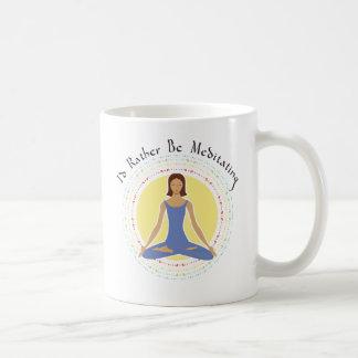 I'd Rather Be Meditating - Woman Coffee Mug