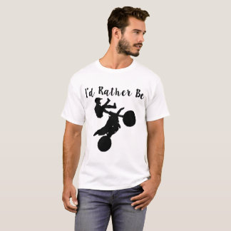 i'd rather be motorcross T-Shirt