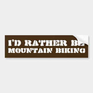 I'd Rather Be Mountain Biking Bumper Sticker