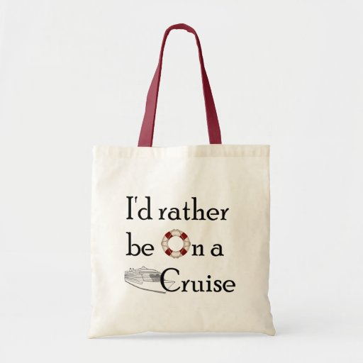 I'd Rather Be On A Cruise Bags