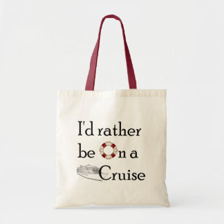 I'd Rather Be On A Cruise Budget Tote Bag