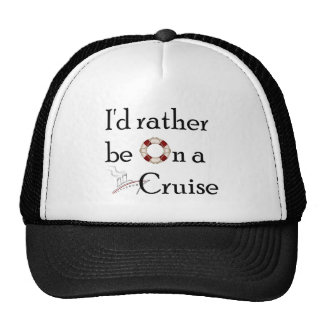 I'd Rather Be On A Cruise Cap
