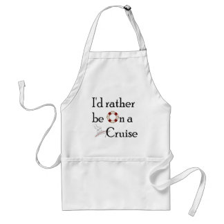 I'd Rather Be On A Cruise Standard Apron