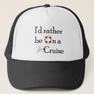 I'd Rather Be On A Cruise Trucker Hat