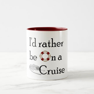I'd Rather Be On A Cruise Two-Tone Coffee Mug
