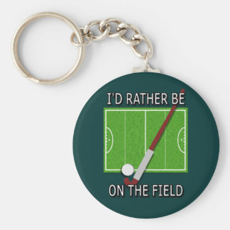 I'd Rather Be on the Field (hockey) Basic Round Button Key Ring