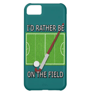 I'd Rather Be on the Field (Hockey) iPhone 5C Case
