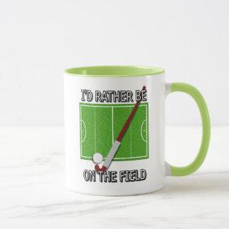 I'd Rather Be on the Field (hockey) Mug