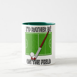 I'd Rather Be on the Field (hockey) Two-Tone Coffee Mug