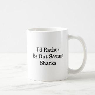 I'd Rather Be Out Saving Sharks Coffee Mug