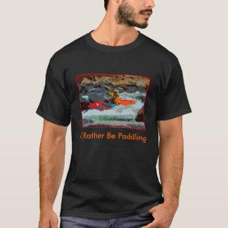 I'd Rather Be Paddling t shirt