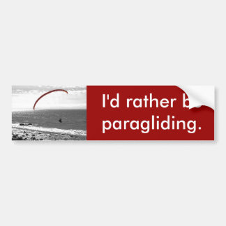 I'd Rather Be Paragliding Bumper Sticker