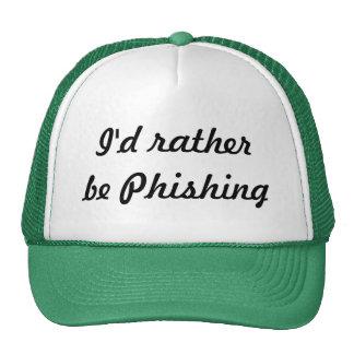 I'd rather be Phishing Cap