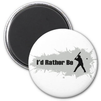 I'd Rather Be Playing Baseball 6 Cm Round Magnet