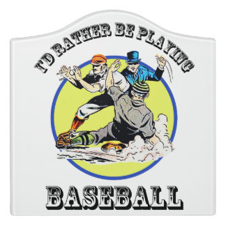 I'd Rather Be Playing Baseball - Door Sign