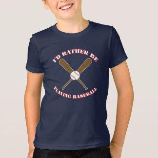 I'd Rather Be Playing Baseball T-Shirt
