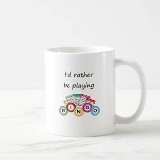 I'd rather be playing bingo coffee mug