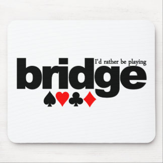 I'd Rather Be Playing Bridge mousepad