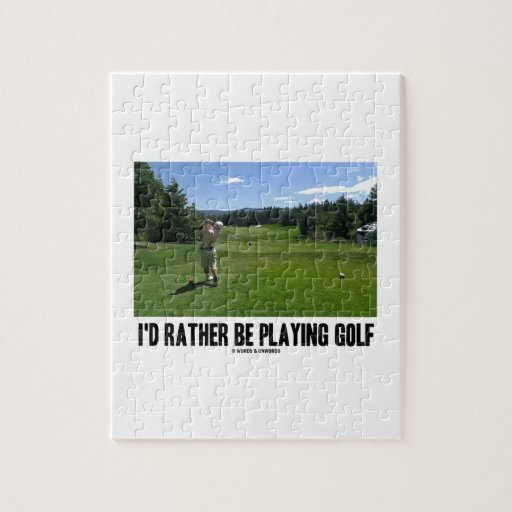 I'd Rather Be Playing Golf (Golfer On Golf Course) Puzzles