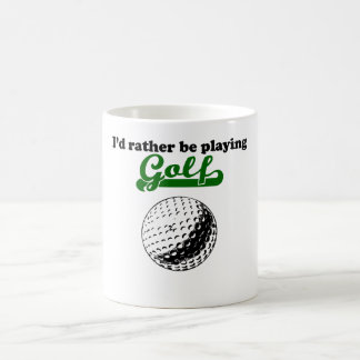 I'd Rather Be Playing Golf Coffee Mugs