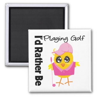 I'd Rather Be Playing Golf Square Magnet