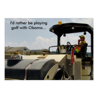 I'd rather be playing golf with Obama... Poster