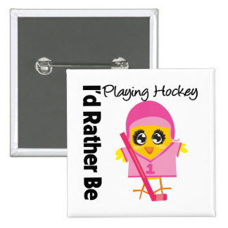 I'd Rather Be Playing Hockey Pin