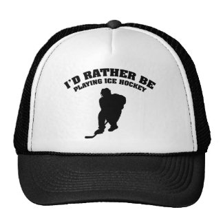 I'd Rather Be Playing Ice Hockey Mesh Hats