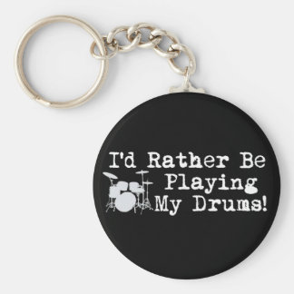 I'd Rather Be Playing My Drums Basic Round Button Key Ring