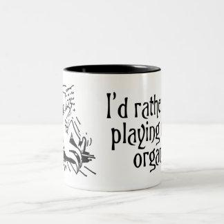 I'd rather be playing my organ mug