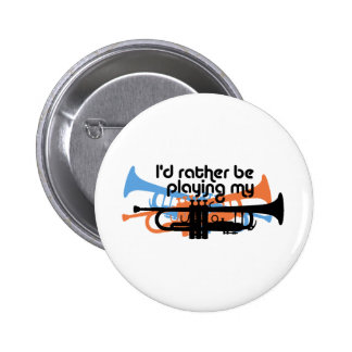 I'd rather be playing my trumpet 6 cm round badge