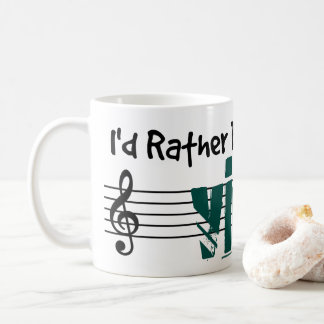 I'd Rather Be Playing My Viola Coffee Mug