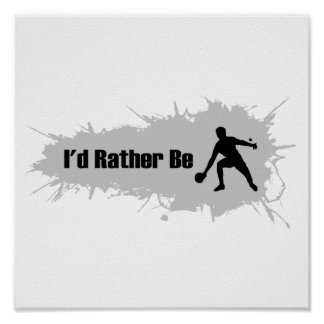 I'd Rather Be Playing Ping Pong Poster