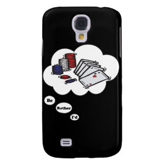 I'd rather be playing Poker Galaxy S4 Case