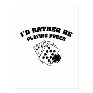 I'd Rather Be Playing Poker Postcard