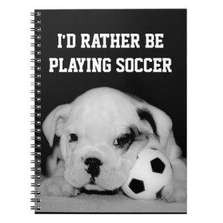 """I'd Rather Be Playing Soccer"" English Bulldog Pup Notebook"