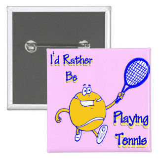 I'd Rather Be Playing Tennis 15 Cm Square Badge