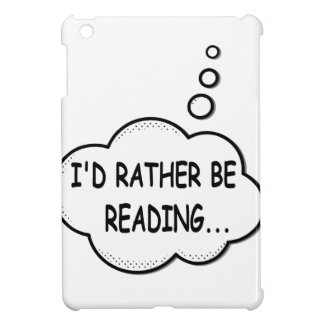 I'd Rather Be Reading Case For The iPad Mini