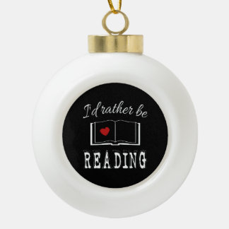 I'd rather be reading ceramic ball christmas ornament