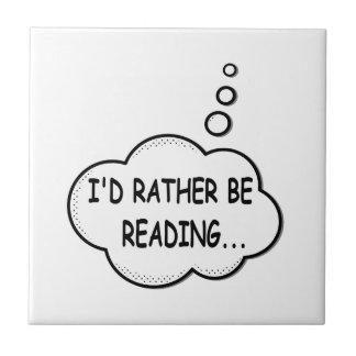 I'd Rather Be Reading Ceramic Tile