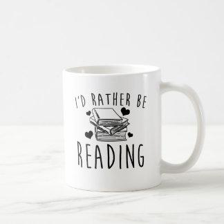 I'd Rather Be Reading Coffee Mug