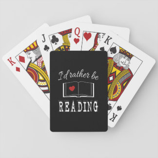 I'd rather be reading playing cards