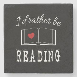 I'd rather be reading stone coaster