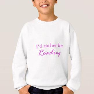 Id Rather be Reading Sweatshirt