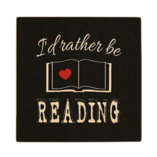 I'd rather be reading wood coaster