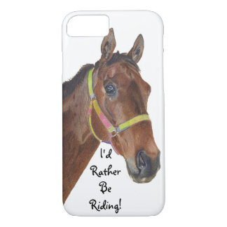 I'd Rather Be Riding! Equestrian iPhone 7 case