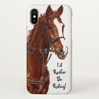 I'd Rather Be Riding! Horse iPhone X Case