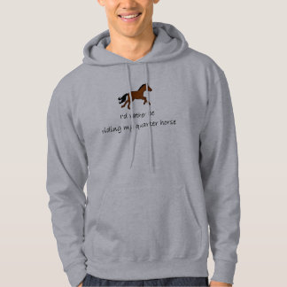 I'd rather be riding my quarter horse hoodie