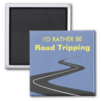 I'd Rather Be Road Tripping Magnet